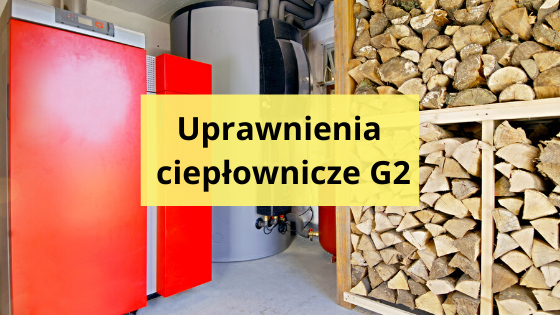 Uprawnienia ciepłownicze G2 Zabrze